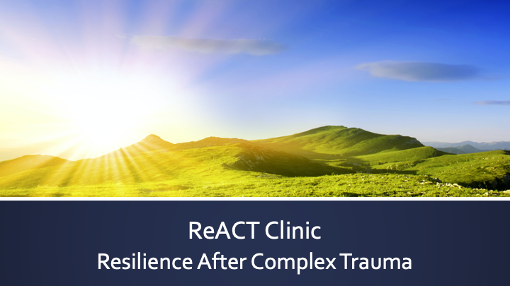 a snapshot of the ReACT Clinic: Resilience After Complex Trauma PPT